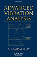Advanced Vibration Analysis (Dekker Mechanical Engineering)