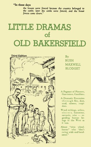 Little Dramas of Old Bakersfield by Rush Blodget - Bakersfield Mall