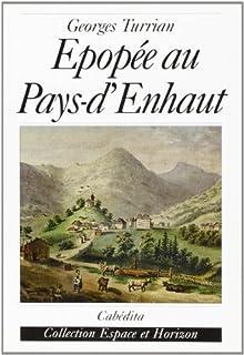 Épopée au pays-d'Enhaut  : roman historique