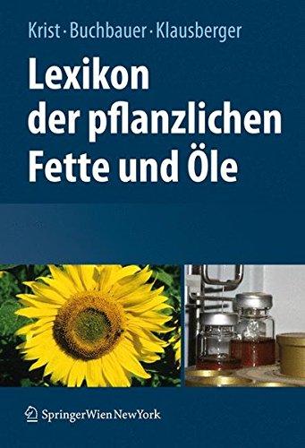 Lexikon der pflanzlichen Fette und Öle