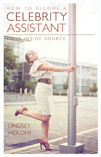 How to Become a Celebrity Assistant: Your Inside Source