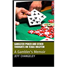 Gangster Poker and Other Thoughts on Texas Hold'em: A Gambler's Memoir