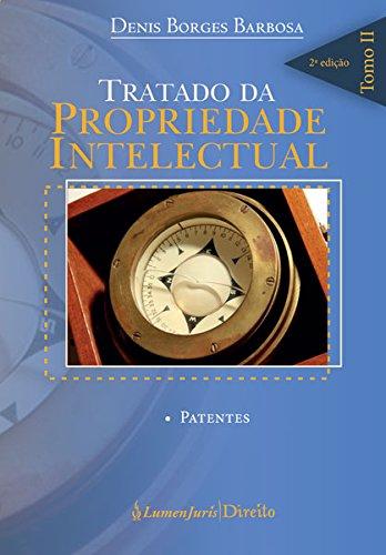 Tratado da Propriedade Intelectual – Tomo II