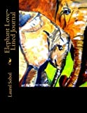 Elephant Love~ Lined Journal, Laurel Sobol, 1494951282