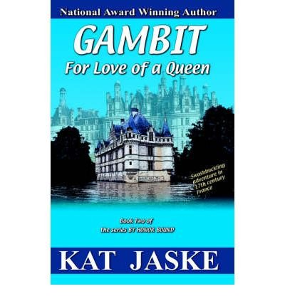 [ Gambit for Love of a Queen: Book Two of the Series by Honor Bound By Jaske, Kat ( Author ) Paperback 2006 ]
