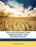 Die Entstehung und Bekämpfung der Homöopathie, Wilhelm Ameke, 1148272712