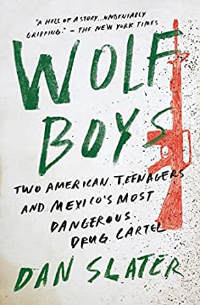 Wolf Boys: Two American Teenagers and Mexicos Most Dangerous Drug Cartel