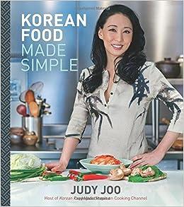 Korean food made simple judy joo 9780544663305 amazon books forumfinder Gallery