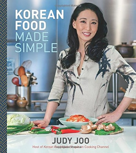 Korean Food Made Simple by Judy Joo