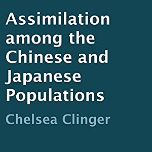 Assimilation Among the Chinese and Japanese Populations Audiobook