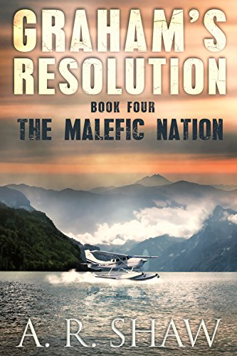 The Malefic Nation: A Post Apocalyptic Pandemic Thriller (Graham's Resolution Book 4) by [Shaw, A. R.]