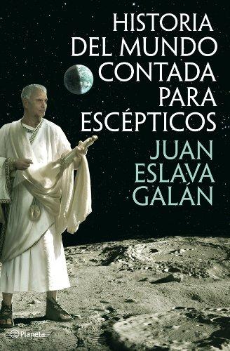 Historia del mundo contada para escépticos Fuera de colección: Amazon.es: Eslava Galán, Juan: Libros
