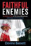 Faithful Enemies, Devine Bassett, 1478727454