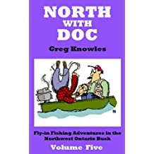North With Doc — Volume Five
