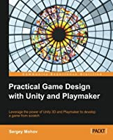Practical Game Design with Unity and Playmaker Front Cover