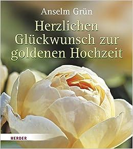Herzlichen Gluckwunsch Zur Goldenen Hochzeit Amazon De Anselm Grun