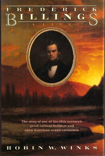 Frederick Billings: A Life by Robin W. Winks - Mall Shopping Billings