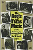 The Roots of Texas Music, , 1585444928