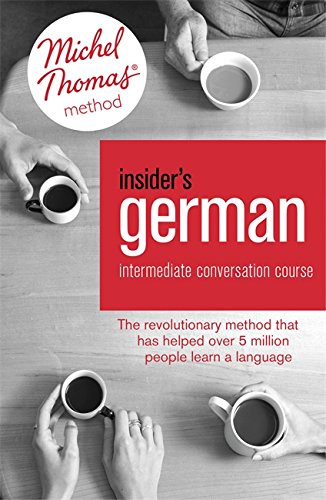 Insider's German Intermediate Conversation Course (Learn German with the Michel Thomas Method): Book, Audio and Interactive Practice by Michel Thomas