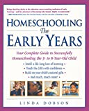 img - for Homeschooling: The Early Years: Your Complete Guide to Successfully Homeschooling the 3- to 8- Year-Old Child book / textbook / text book