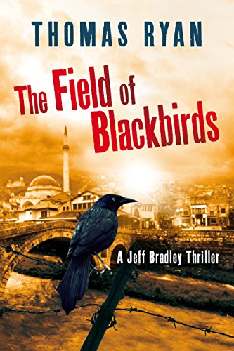 The Field of Blackbirds (A Jeff Bradley Thriller)