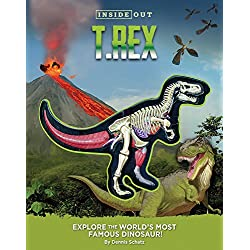 Inside Out T. Rex: Explore the World's Most Famous Dinosaur!