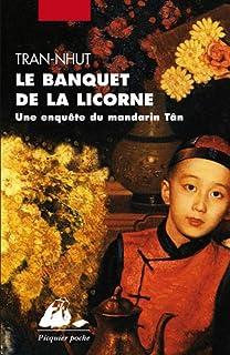 Le banquet de la licorne : Une enquête du mandarin Tân, Tran-Nhut