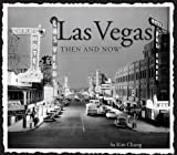 Las Vegas Then and Now, Thunder Bay Press Staff and Su Kim Chung, 1607105829