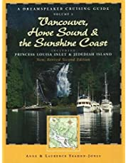A Dreamspeaker Cruising Guide, Volume 3: Vancouver, Howe Sound & the Sunshine Coast (fourth edition)