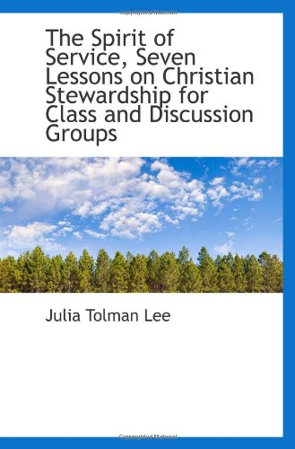 The Spirit of Service, Seven Lessons on Christian Stewardship for Class and Discussion Groups PDF