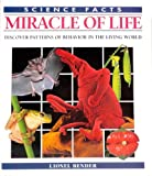 Miracle of Life, Lionel Bender and Colour Library Books Staff, 0517065568