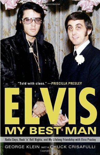 {ELVIS} BY Klein, George (Author )Elvis: My Best Man: Radio Days, Rock 'n' Roll Nights, and My Lifelong Friendship with Elvis Presley(Paperback)