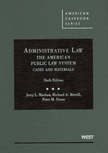 Administrative Law the American Public Law System Cases and Materials American Casebooks American Casebook Series