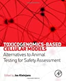 Toxicogenomics-Based Cellular Models, , 0123978629