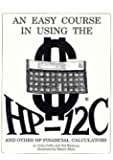 An Easy Course in Using the HP-12C