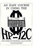 An Easy Course in Using the HP-12C, Wadman, Ted and Coffin, Chris, 0931011035