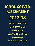 IGNOU MA ECONOMICS 1ST/FIRST YEAR SOLVED ASSIGNMENTS ENGLISH MEDIUM MEC1, MEC2, MEC3, MEC4,MEC105, Spiral-bound – 2017-2018 Latest