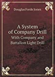 img - for A System of Company Drill With Company and Battalion Light Drill book / textbook / text book
