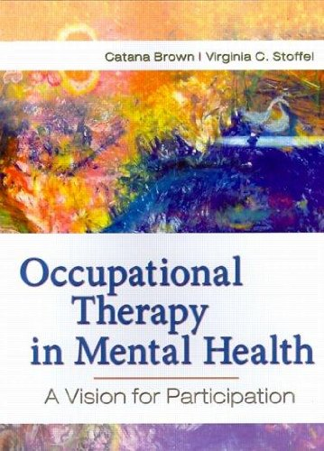 Occupational Therapy in Mental Health (text only) 1st (First) edition by Dr C. Brown,V. Stoffel