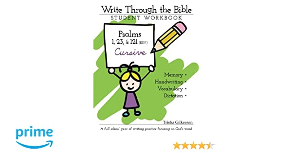 Workbook bible studies for kids worksheets : Write Through the Bible: Psalms 1, 23, & 121 ESV Cursive: Trisha ...