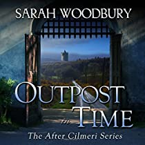 OUTPOST IN TIME: THE AFTER CILMERI SERIES, BOOK 11