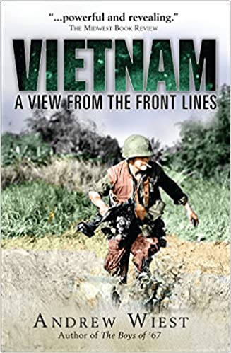 Vietnam: A View from the Front Lines (General Military): Andrew ...