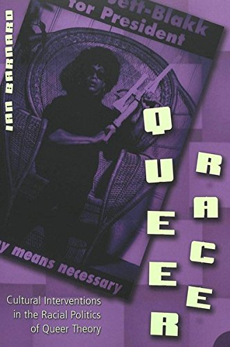 Queer Race: Cultural Interventions in the Racial Politics of Queer Theory (Gender, Sexuality, and Culture) by Brand: Peter Lang International Academic Publishers