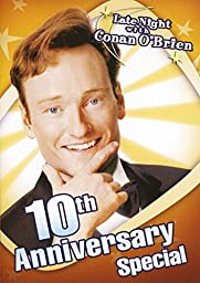 Late Night With Conan O\'Brien: 10th Anniversary Special