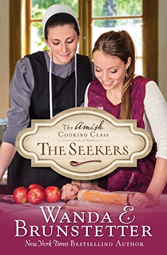Amish Cooking Class - The Seekers by [Brunstetter, Wanda E.]