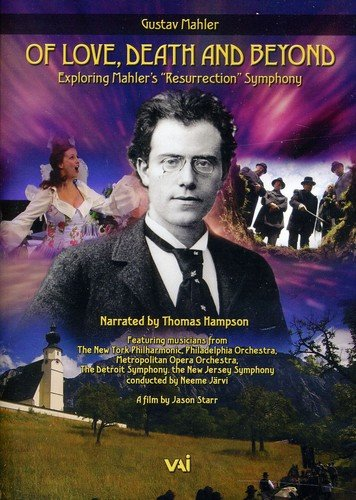 (Of Love Death, and Beyond, Exploring Mahler's Resurrection Symphony)