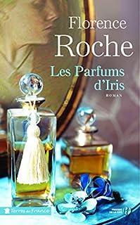 Les parfums d'Iris, Roche, Florence