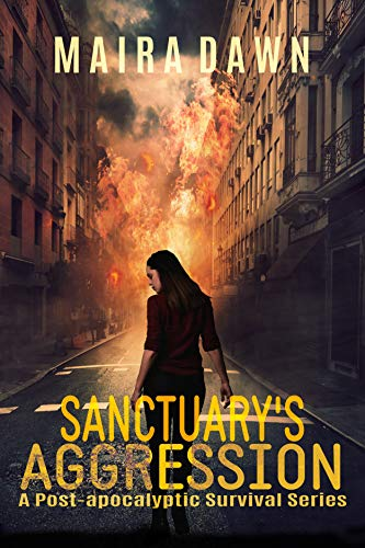 Sanctuary's Aggression: A Post-Apocalyptic Survival Series by [Dawn, Maira]