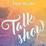 Talkshow | Tine Bryld