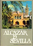 The Alcazar of Seville: Guide-Book for Sightseers